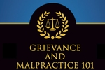 Grievance and Malpractice 101