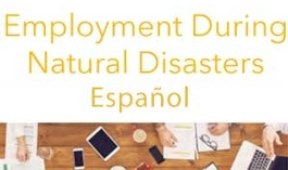 Employment During Natural Disasters - En Español