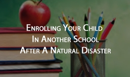 Enrolling Your Child In Another School After A Natural Disaster